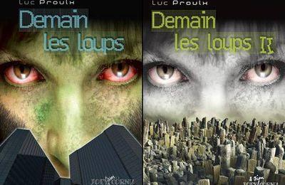 *DEMAIN LES LOUPS* T:1 et 2* Luc Proulx* Éditions Joey Cornu* par Martine Lévesque*