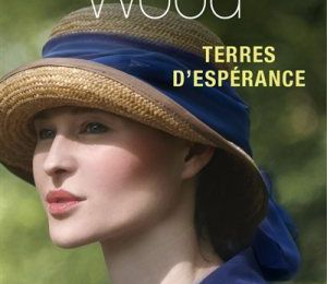 *TERRES D'ESPÉRANCE* Barbara Wood* Presses de la Cité, distribué par Interforum* par Lynda Massicotte*