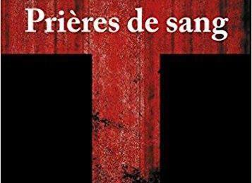 *PRIÈRES DE SANG* Olivier Casaliva* Éditions Publishroom* par Martine Lévesque*