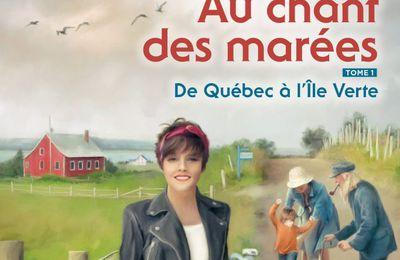 *AU CHANT DES MARÉES* Tome 1;  De Québec à l'île Verte* France Lorrain*Guy Saint-Jean Éditeur* par Lynda Massicotte*