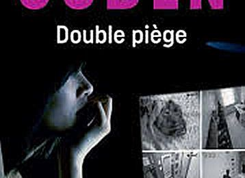 *DOUBLE PIÈGE* Harlan Coben* Éditions Belfond Noir, distribué par Interforum* par Lynda Massicotte*