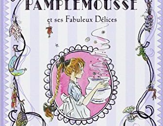 Madame Pamplemousse, tome & : Mme Pamplemousse et ses fabuleux délices de Rupert Kingfisher