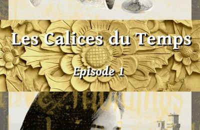 "Publication ""Les Calices du Temps - Episode 1"""