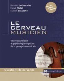 """Francis Eustache, Bernard Lechevalier, Hervé Platel : """"Le cerveau musicien"""""""