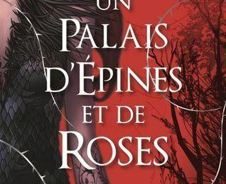 Un palais d'épines et de roses, de Sarah J. Mass