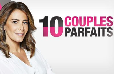 """""""10 couples parfaits"""" : une émission qui séduit de plus en plus !"""