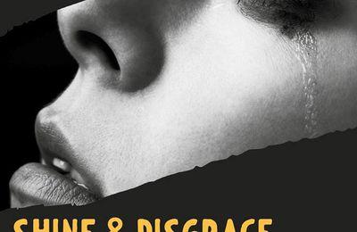 chronique sur Shine&disgrace