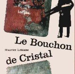 Le Bouchon de Cristal - Arsene LUPIN t. 5 by Maurice Leblanc