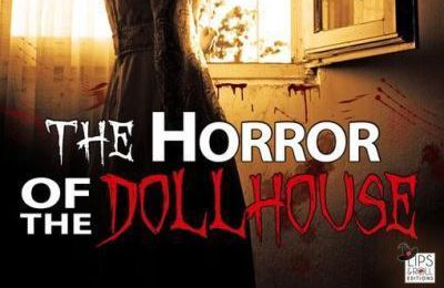 The Horror of the Dollhouse - Sissie Roy