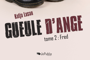 Gueule d'ange, tome 2 : Fred - Katja Lasan