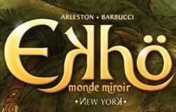 Ekhö monde miroir T01: New York - Christophe Arleston; Alessandro Barbucci