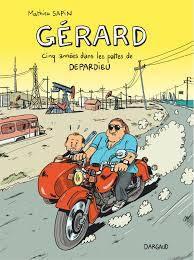 Gérard, cinq ans dans les pattes de Depardieu