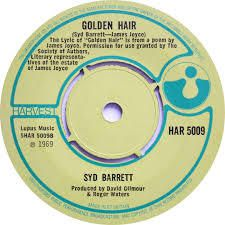 """Golden Hair"" Syd Barrett (1969) words from James Joyce (Chamber Music, 1907)"