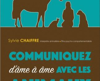 Communiquez d'âme à âme avec les animaux - Développement personnel