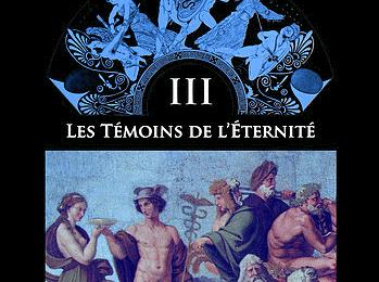 Quand les Dieux foulaient la terre – T3 – Les témoins de l'éternité