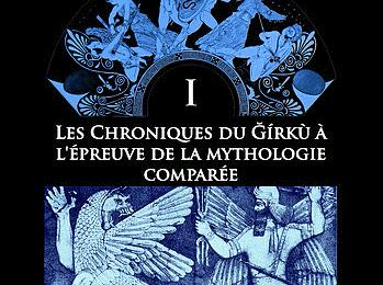 Quand les Dieux foulaient la terre – T1 – Les chroniques du Girkù à l'épreuve de la mythologie comparée