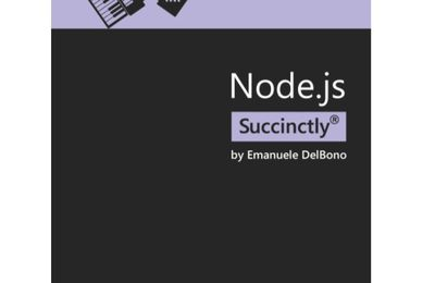 Node.js Succinctly - Published on: October 17, 2016 -  Author : Emanuele DelBono - syncfusion