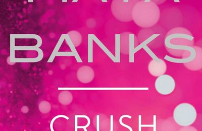 « Crush » de Maya Banks — Éditions Harlequin