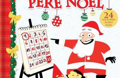 « Le compte à rebours du Père Noël : 24 histoires avant Noël » Texte : Kim Thompson Illustrations : Élodie Duhameau — Éditions Chouette Crackboom
