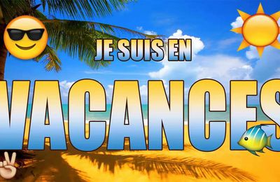 Blogue en vacances