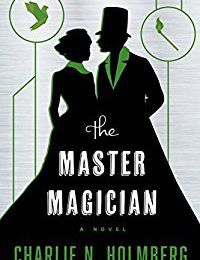 Saga The paper magician T3 : The Master magician - Charlie N.Holmberg