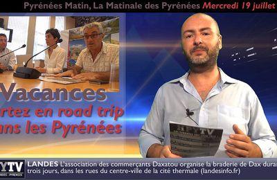 Pyrénées Matin #5 du 19 juillet 2017 | HPyTv Pyrénées