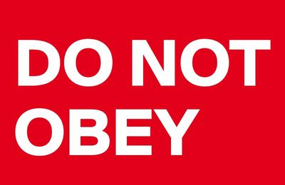 Do not Obey !