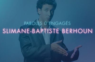 Rose avec Slimane-Baptiste Berhoun - PAROLES D'ENGAGÉS E07