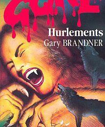 HURLEMENTS de Gary Brandner