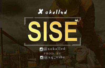 "Xokalled Just dropped ""SISE"" (Get to Work) to inspire Africans to work hardm"