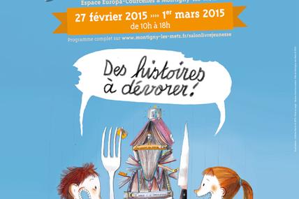 Montigny-lès-Metz 2ème édition du Salon du livre jeunesse Espace Europa - du 27 février au 1er mars 2015