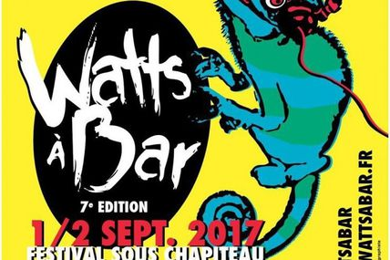 "Bar-le-Duc Festival ""Watts à Bar"" les 1 & 2 Septembre 2017"