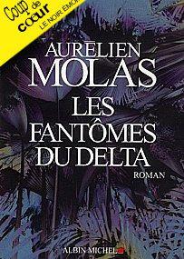 LES FANTÔMES DU DELTA d'Aurélien Molas