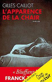 L'APPARENCE DE LA CHAIR de Gilles Caillot