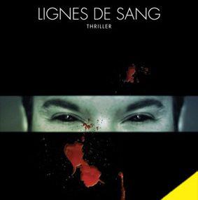 LIGNES DE SANG de Gilles Caillot
