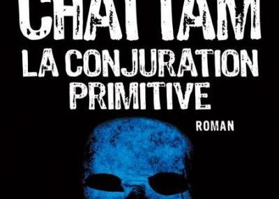 "Chronique de ""La conjuration Primitive"" de Maxime Chattam"