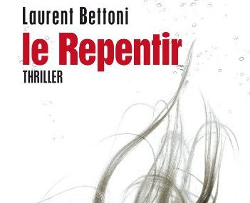 Chronique de Le Repentir de Laurent Bettoni