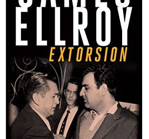 Chronique d'Extorsion de James Ellroy