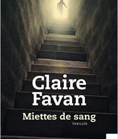 Miettes de sang de Claire Favan (chronique)