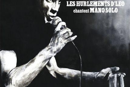 Chronique de Les Hurlements d'Léo chantent Mano Solo