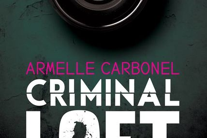 Chronique de Criminal Loft d'Armelle Carbonel