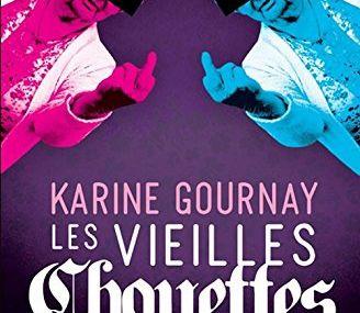 Chronique de Les vieilles chouettes de Karine Gournay