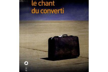Le Chant du converti de Sébastien Rotella.