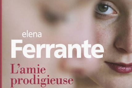 """L'Amie Prodigieuse » d'Elena Ferrante Gallimard"