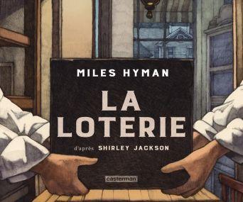 La loterie de Miles Hyman. Ed. Casterman.