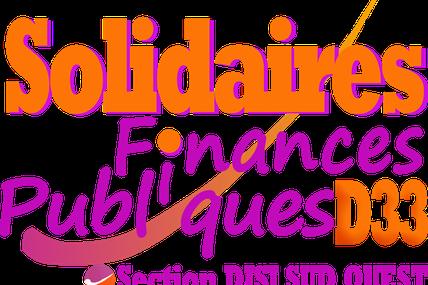 Aujourd'hui à Bordeaux Un appel à la grève intersyndical ( Solidaires, CGT, FO et CFDT) Direction Général des Finances Publiques