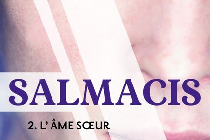 Salmacis - Tome 2 - L'âme soeur d'Emmanuelle de Jesus ♪ Bad dream on Wednesday ♪