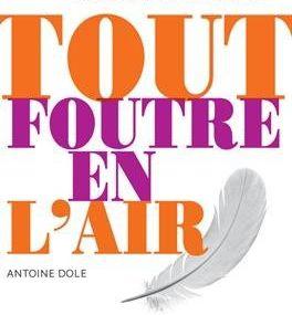 Tout foutre en l'air d'Antoine Dole ♪ Homeless ♪