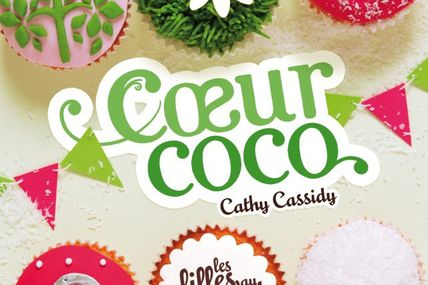 Les filles au chocolat - Tome 4 - Coeur coco de Cathy Cassidy ♪ I don't know ♪