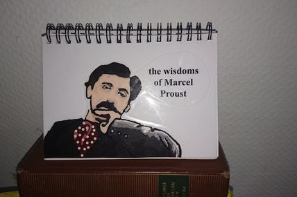 LES SAGESSES DE MARCEL PROUST : amour; THE WISDOMS OF MARCEL PROUST: Love